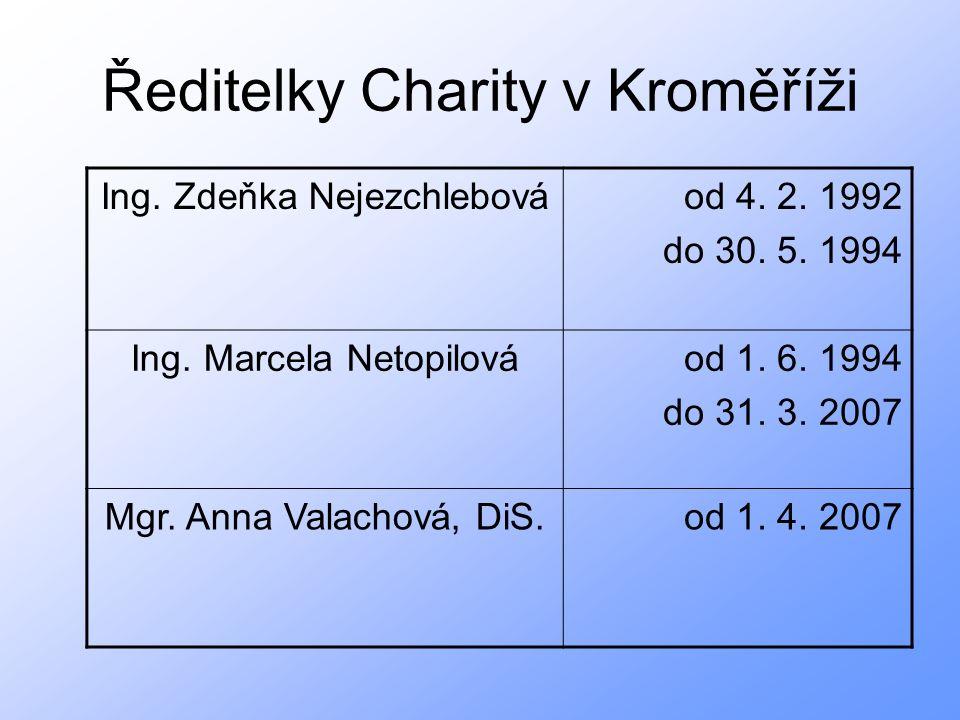 Ředitelky Charity v Kroměříži Ing. Zdeňka Nejezchlebováod 4.