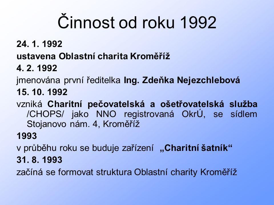 Činnost od roku 1992 24. 1. 1992 ustavena Oblastní charita Kroměříž 4.