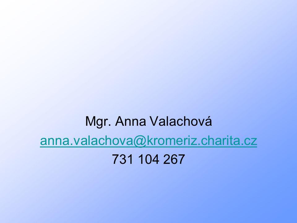 Mgr. Anna Valachová anna.valachova@kromeriz.charita.cz 731 104 267