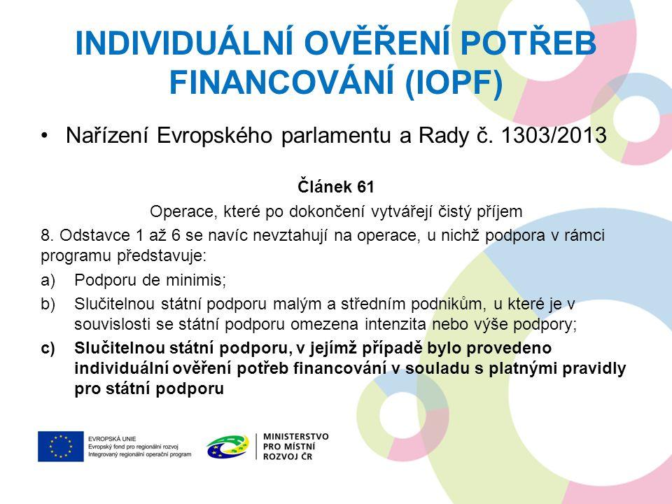 INDIVIDUÁLNÍ OVĚŘENÍ POTŘEB FINANCOVÁNÍ (IOPF) Nařízení Evropského parlamentu a Rady č.