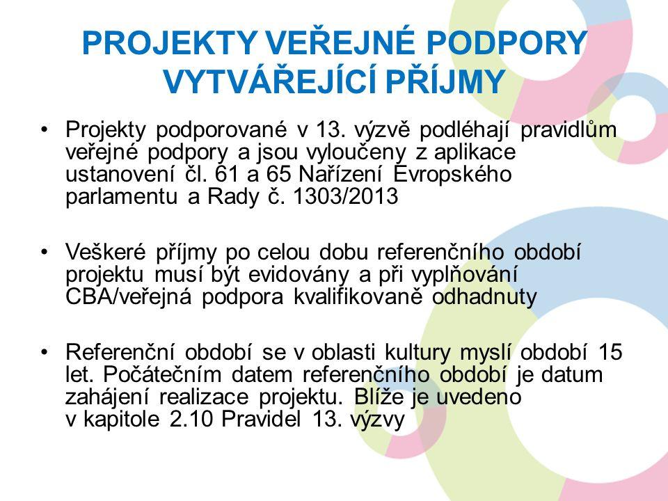 PROJEKTY VEŘEJNÉ PODPORY VYTVÁŘEJÍCÍ PŘÍJMY Projekty podporované v 13.