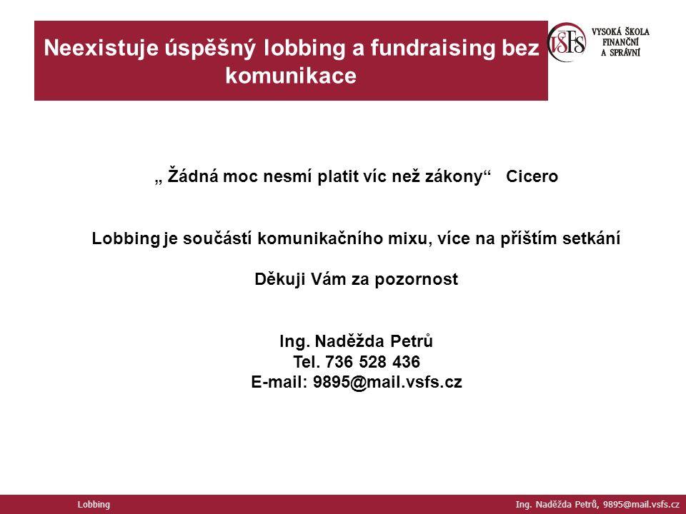 Neexistuje úspěšný lobbing a fundraising bez komunikace Lobbing Ing.