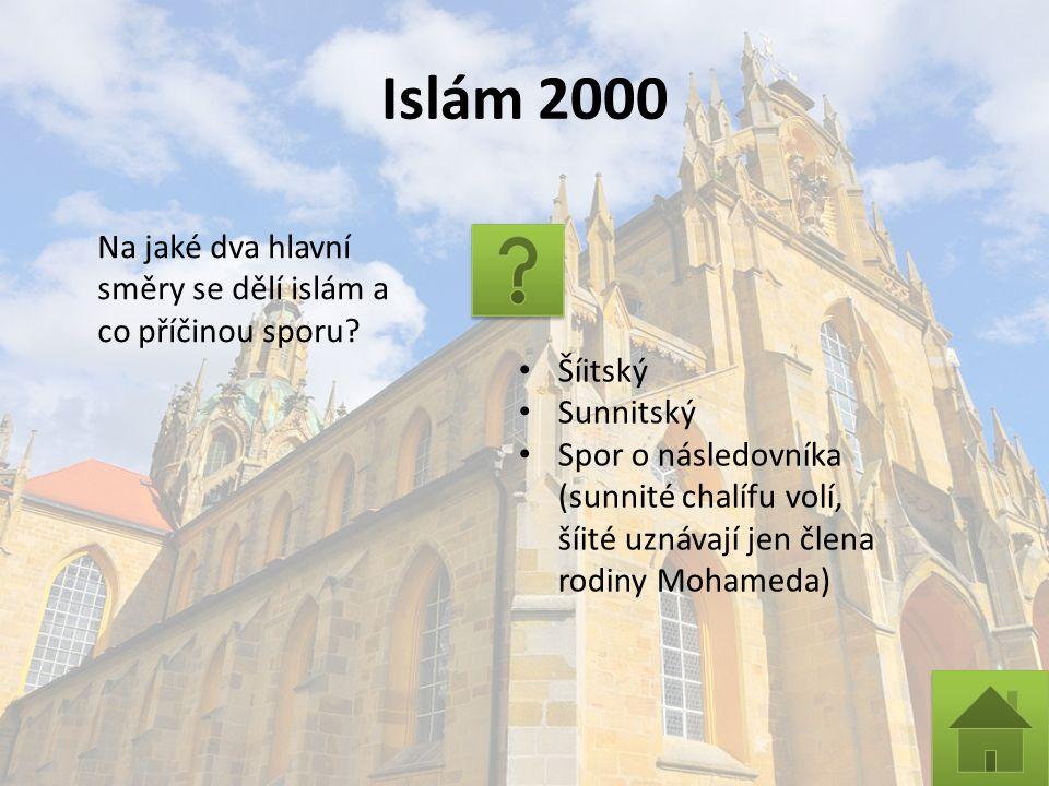Islám 2000 Na jaké dva hlavní směry se dělí islám a co příčinou sporu.