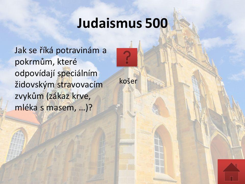 Judaismus 500 Jak se říká potravinám a pokrmům, které odpovídají speciálním židovským stravovacím zvykům (zákaz krve, mléka s masem, …).