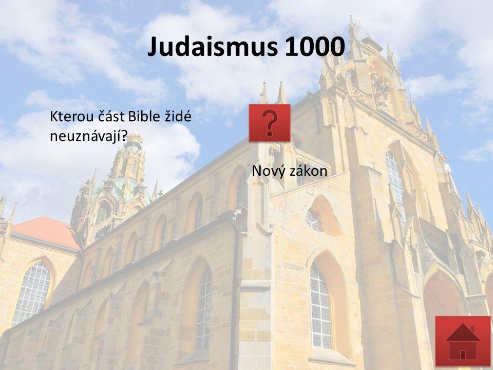 Judaismus 1000 Kterou část Bible židé neuznávají Nový zákon