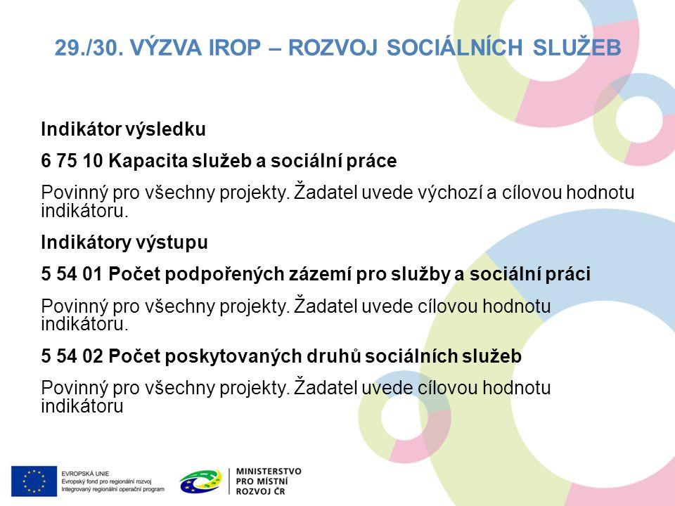 Indikátor výsledku 6 75 10 Kapacita služeb a sociální práce Povinný pro všechny projekty.