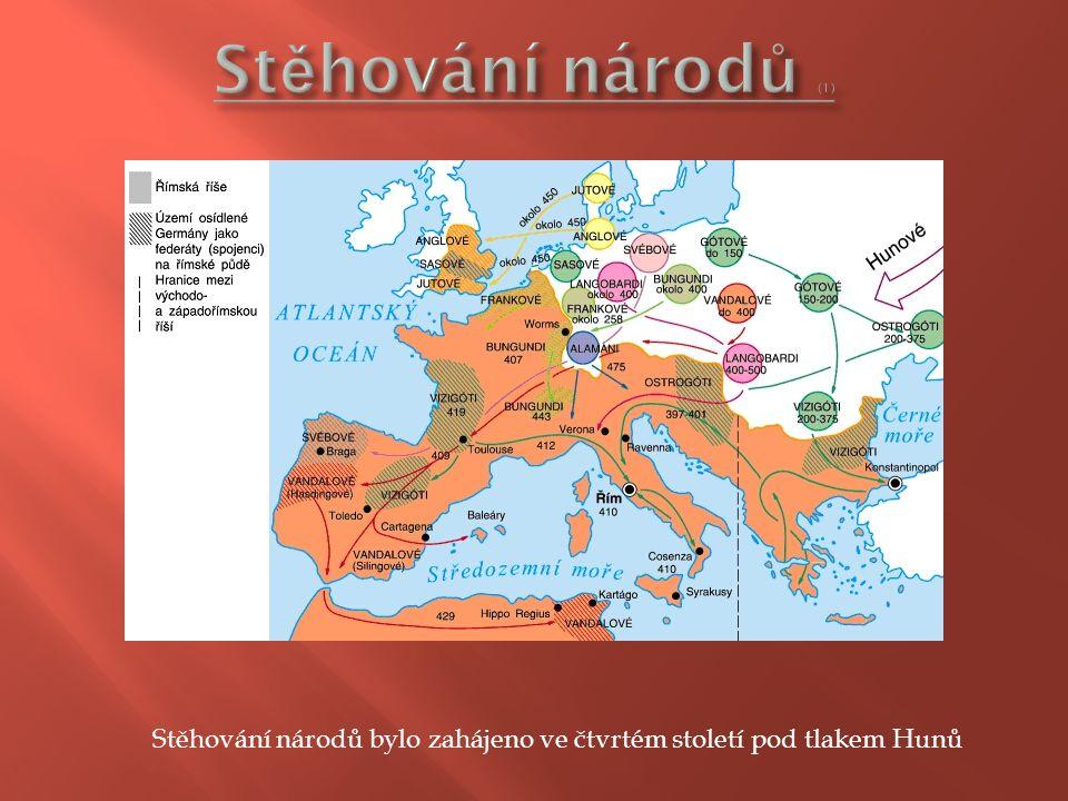 Stěhování národů bylo zahájeno ve čtvrtém století pod tlakem Hunů