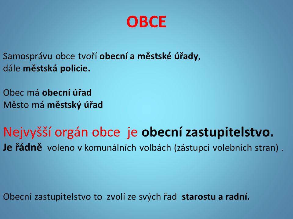 OBCE Samosprávu obce tvoří obecní a městské úřady, dále městská policie.
