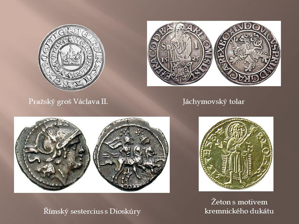 Pražský groš Václava II.Jáchymovský tolar Římský sestercius s Dioskúry Žeton s motivem kremnického dukátu