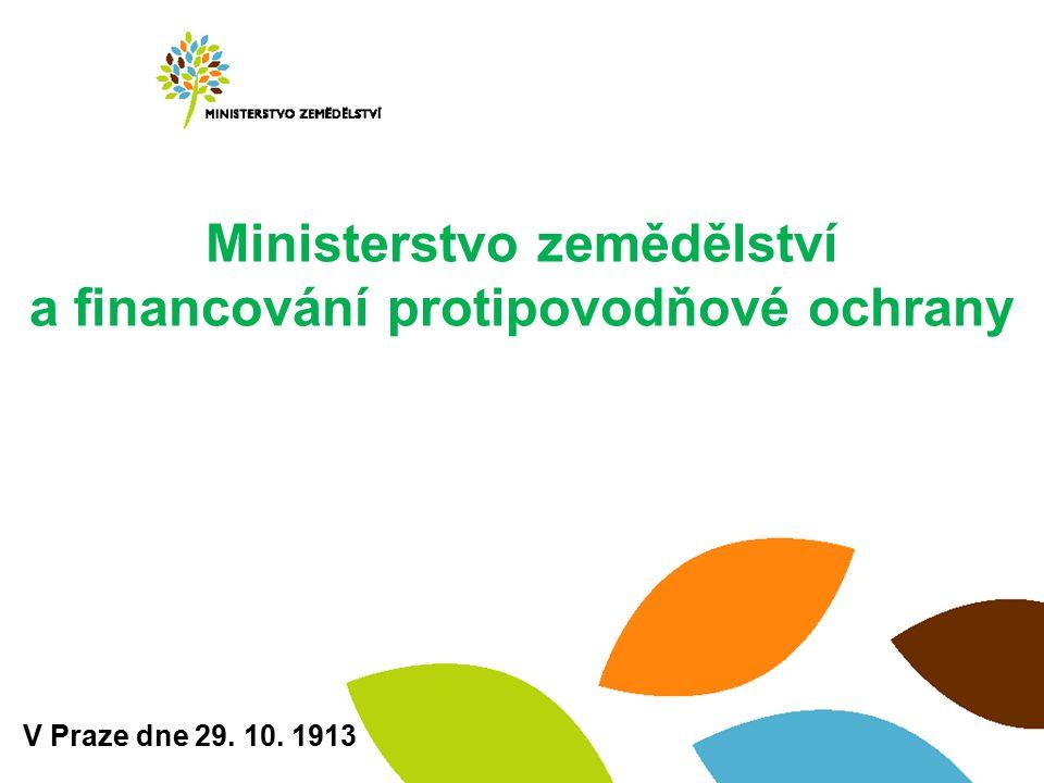 Ministerstvo zemědělství a financování protipovodňové ochrany V Praze dne 29. 10. 1913