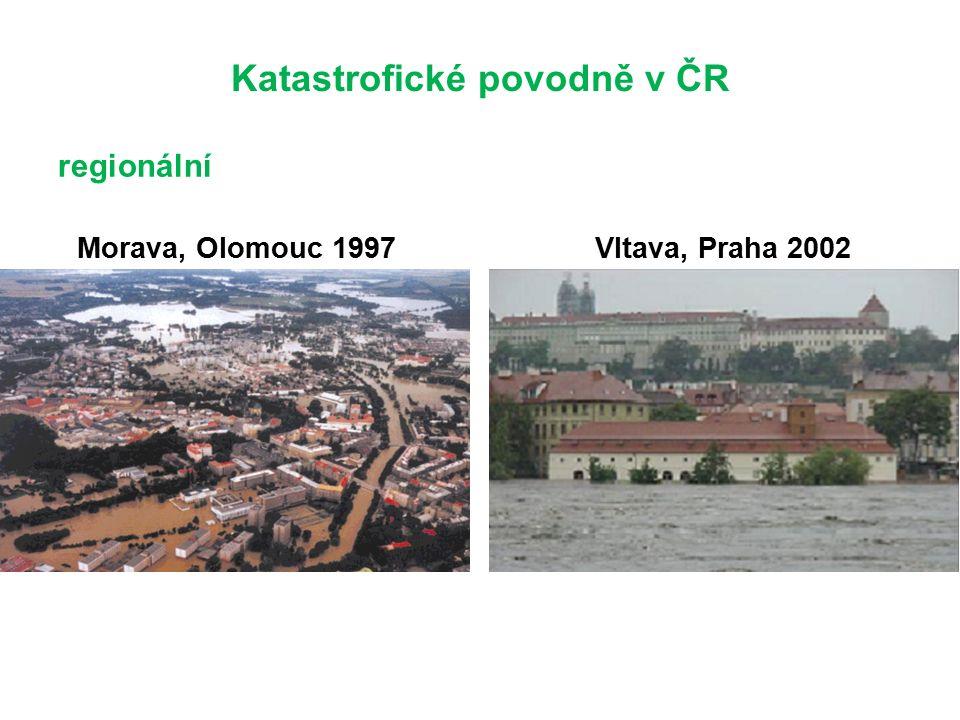 Katastrofické povodně v ČR Morava, Olomouc 1997Vltava, Praha 2002 regionální