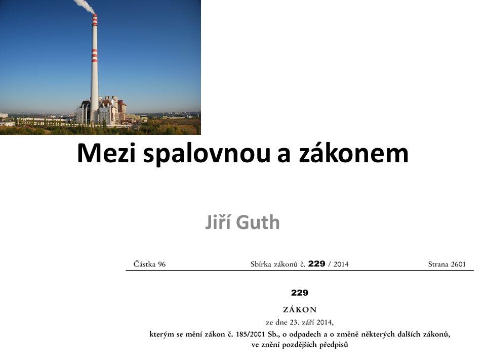 Mezi spalovnou a zákonem Jiří Guth
