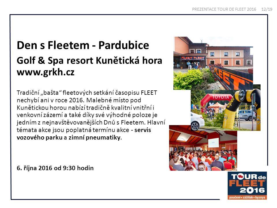 """Den s Fleetem - Pardubice Golf & Spa resort Kunětická hora www.grkh.cz Tradiční """"bašta fleetových setkání časopisu FLEET nechybí ani v roce 2016."""