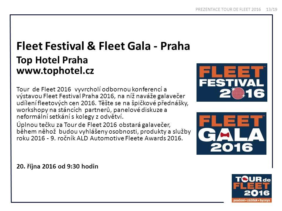Fleet Festival & Fleet Gala - Praha Top Hotel Praha www.tophotel.cz Tour de Fleet 2016 vyvrcholí odbornou konferencí a výstavou Fleet Festival Praha 2016, na níž naváže galavečer udílení fleetových cen 2016.
