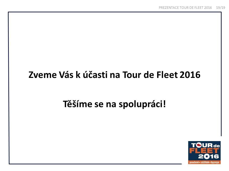 Zveme Vás k účasti na Tour de Fleet 2016 Těšíme se na spolupráci.