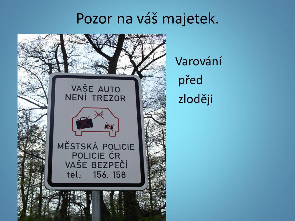 Pozor na váš majetek. Varování před zloději