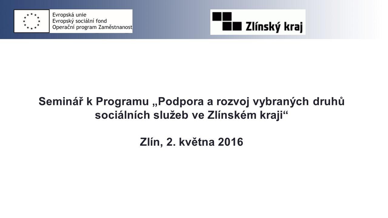 """Seminář k Programu """"Podpora a rozvoj vybraných druhů sociálních služeb ve Zlínském kraji Zlín, 2."""