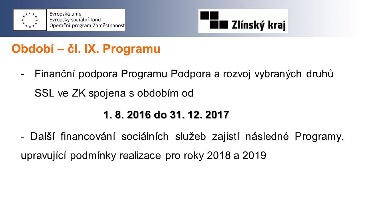 Období – čl. IX. Programu -Finanční podpora Programu Podpora a rozvoj vybraných druhů SSL ve ZK spojena s obdobím od 1. 8. 2016 do 31. 12. 2017 - Dalš