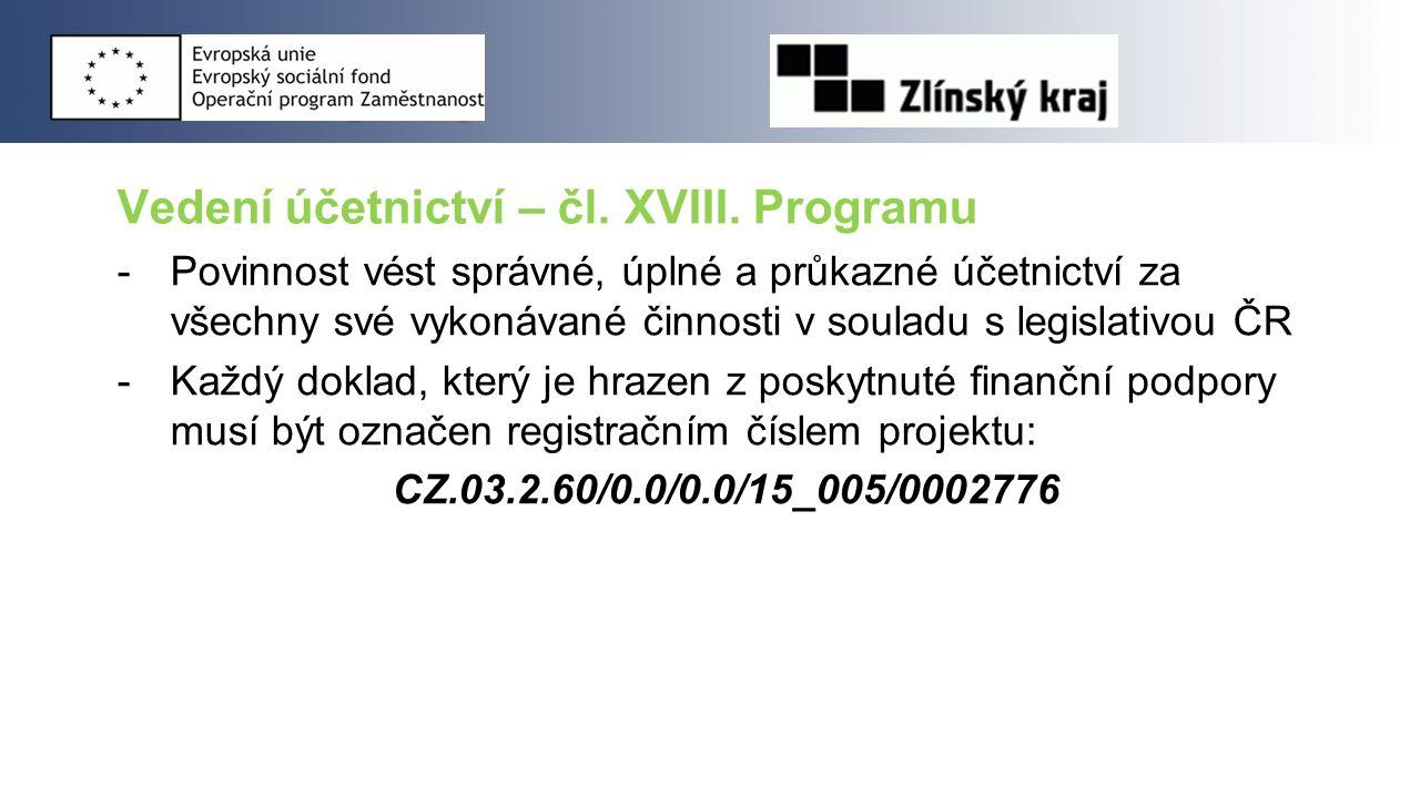 Vedení účetnictví – čl. XVIII. Programu -Povinnost vést správné, úplné a průkazné účetnictví za všechny své vykonávané činnosti v souladu s legislativ