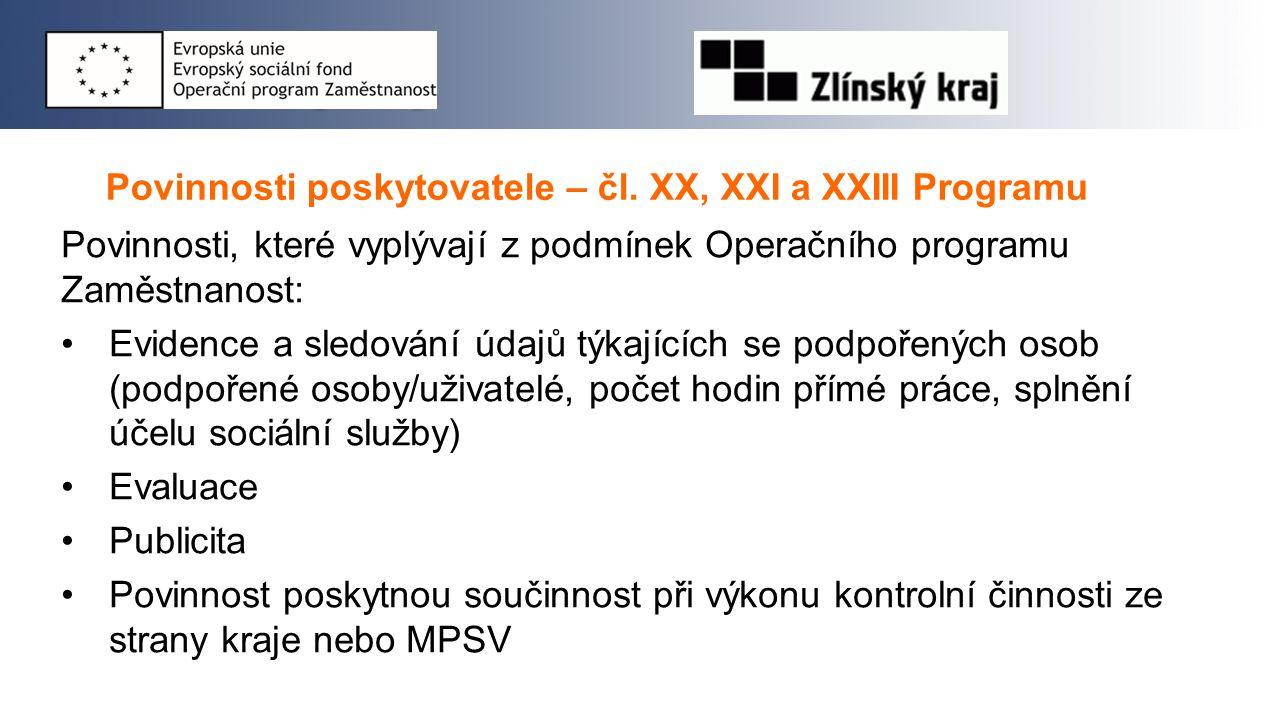 Povinnosti poskytovatele – čl. XX, XXI a XXIII Programu Povinnosti, které vyplývají z podmínek Operačního programu Zaměstnanost: Evidence a sledování