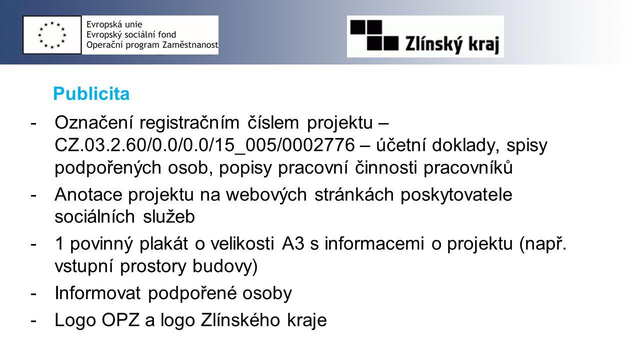 Publicita -Označení registračním číslem projektu – CZ.03.2.60/0.0/0.0/15_005/0002776 – účetní doklady, spisy podpořených osob, popisy pracovní činnosti pracovníků -Anotace projektu na webových stránkách poskytovatele sociálních služeb -1 povinný plakát o velikosti A3 s informacemi o projektu (např.