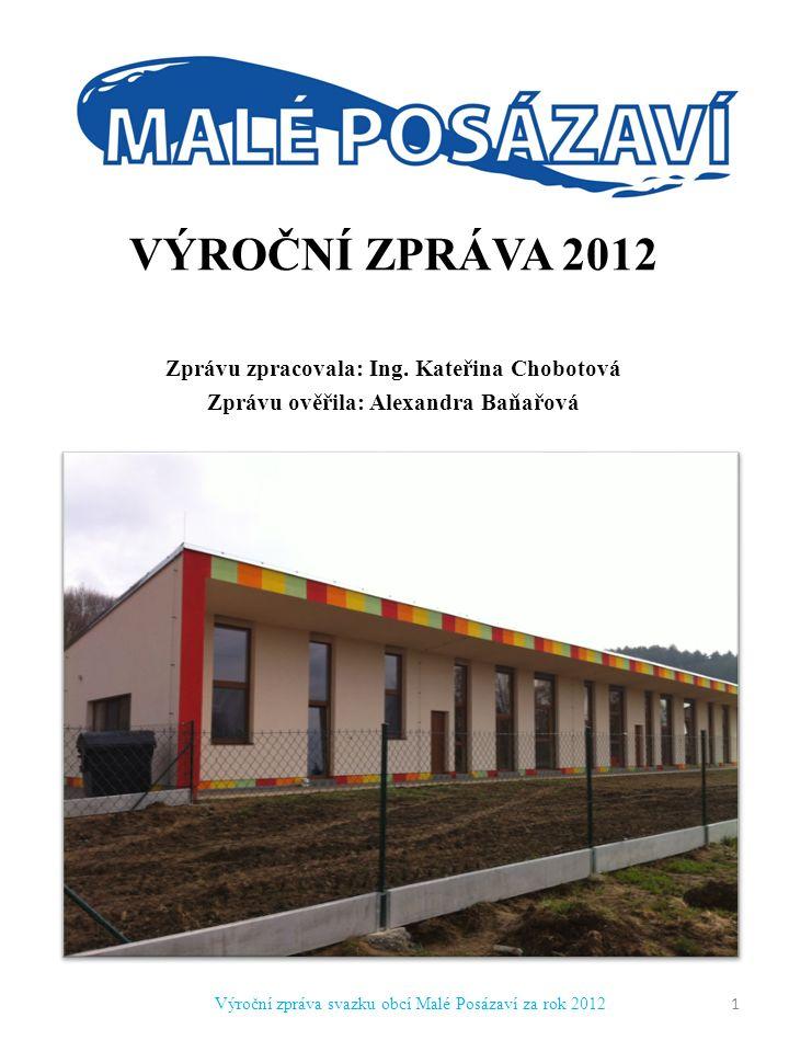 VÝROČNÍ ZPRÁVA 2010 VÝROČNÍ ZPRÁVA 2012 Zprávu zpracovala: Ing.