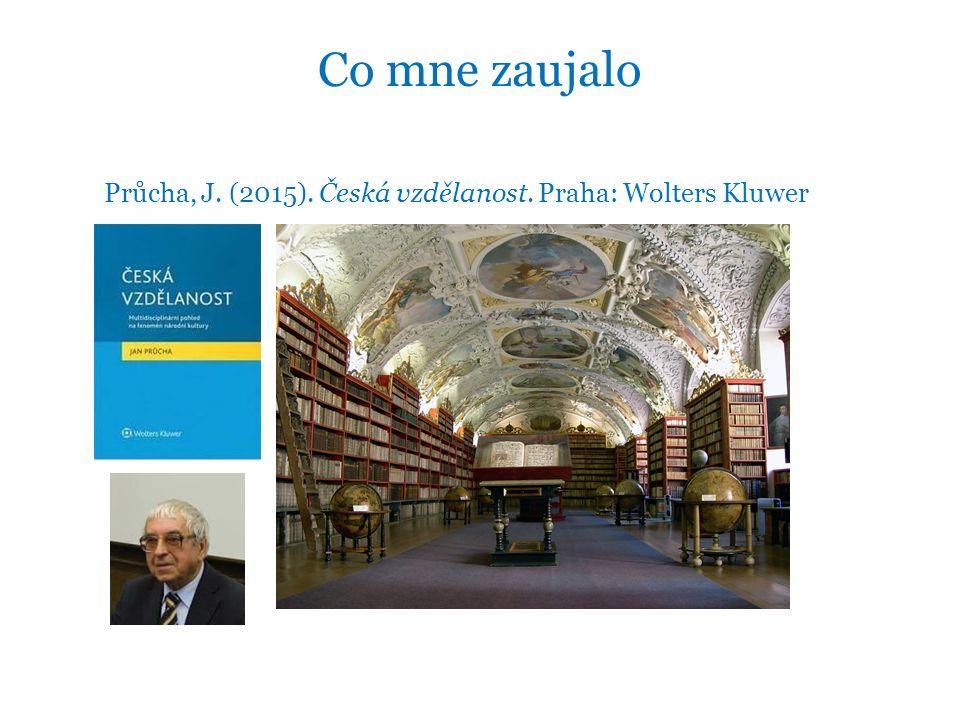 Co mne zaujalo Průcha, J. (2015). Česká vzdělanost. Praha: Wolters Kluwer