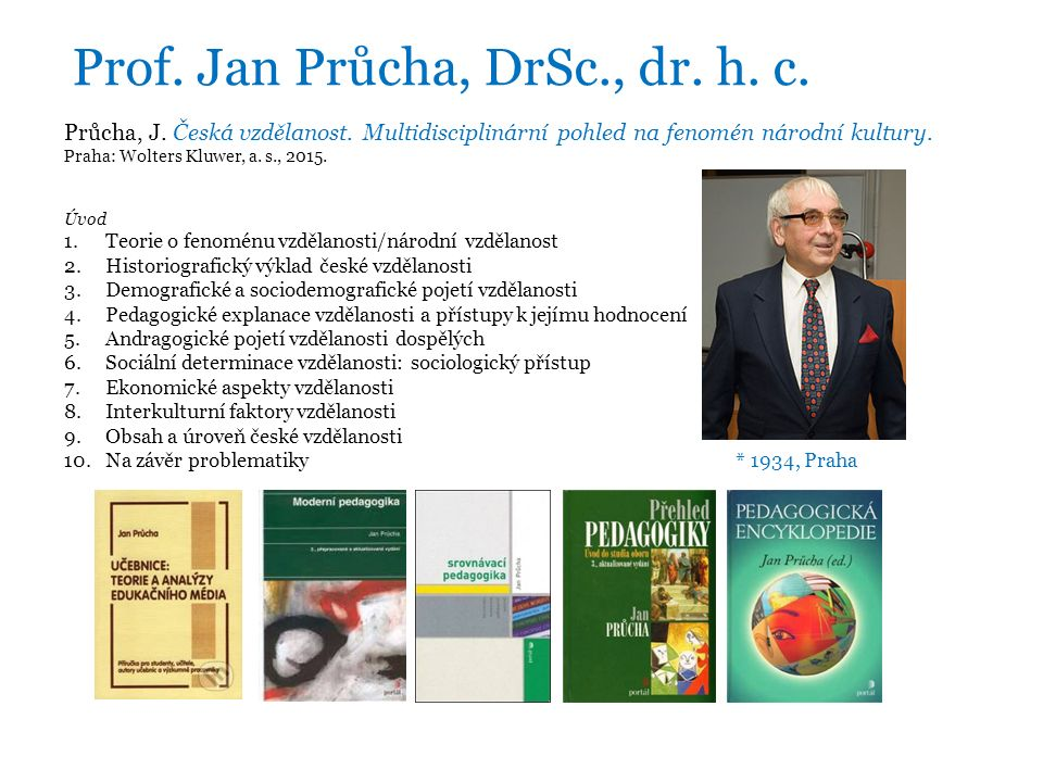 Prof. Jan Průcha, DrSc., dr. h. c. Průcha, J. Česká vzdělanost.