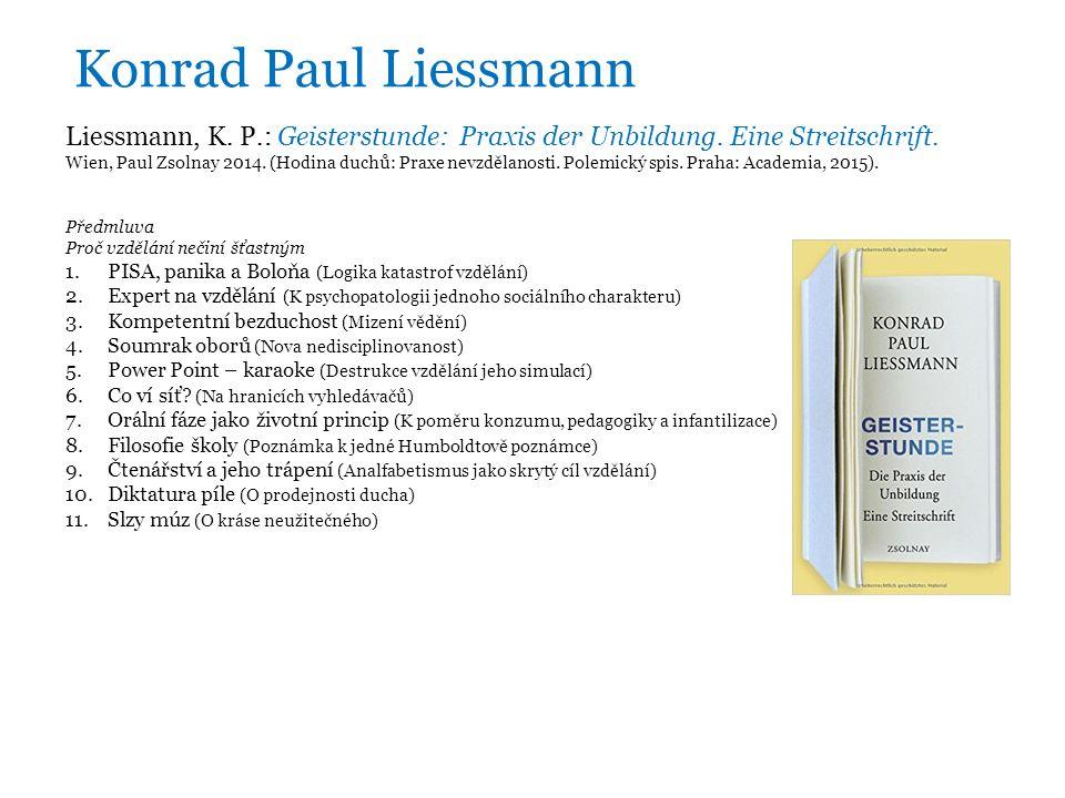 Konrad Paul Liessmann Liessmann, K. P.: Geisterstunde: Praxis der Unbildung.