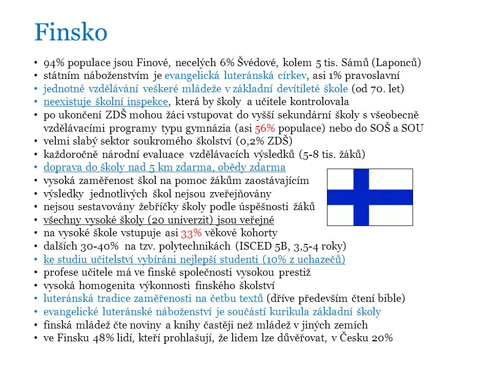 Finsko 94% populace jsou Finové, necelých 6% Švédové, kolem 5 tis.