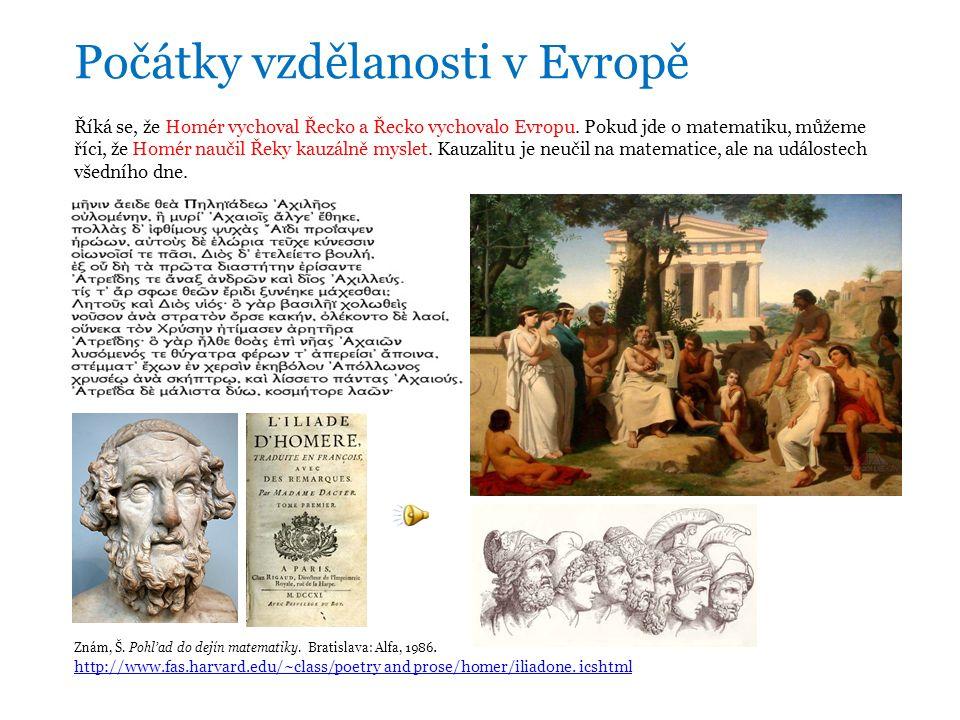 Říká se, že Homér vychoval Řecko a Řecko vychovalo Evropu.