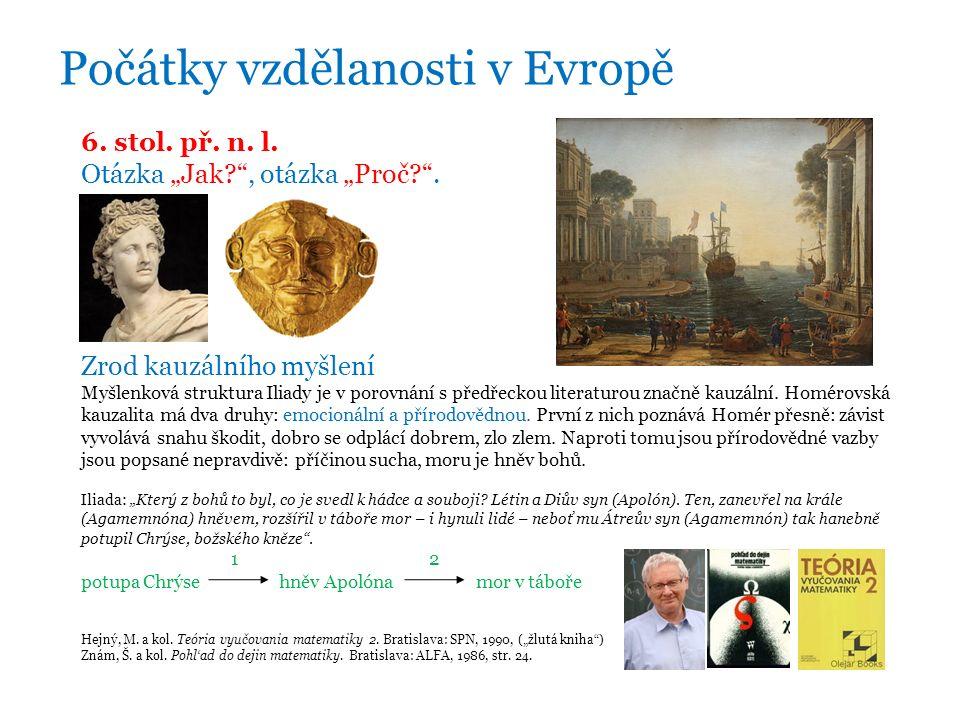 """6. stol. př. n. l. Otázka """"Jak , otázka """"Proč ."""