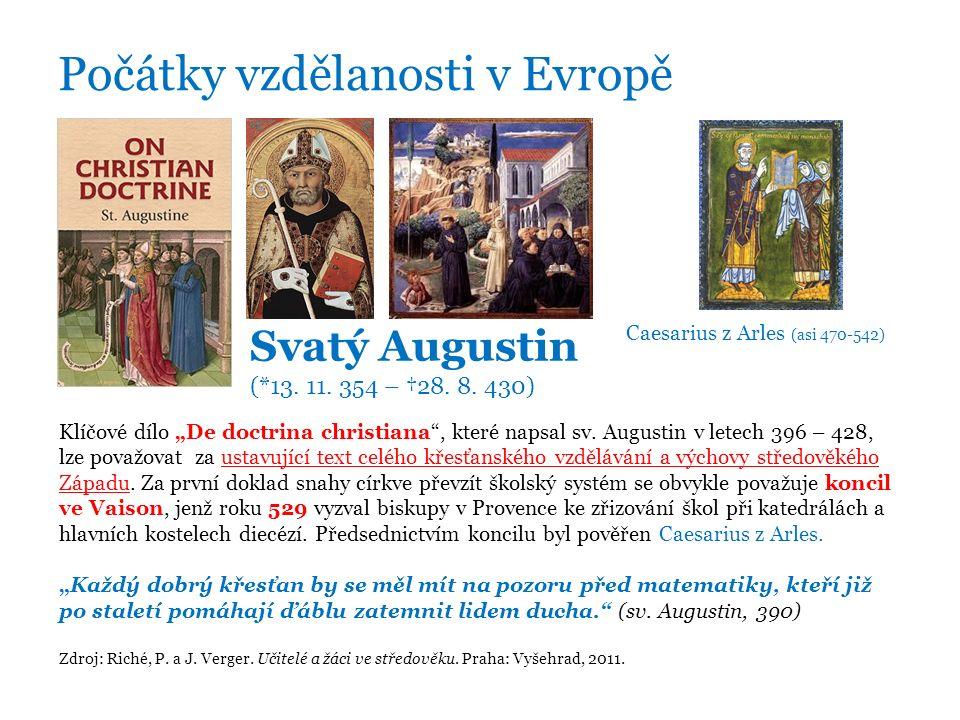 """Počátky vzdělanosti v Evropě Klíčové dílo """"De doctrina christiana , které napsal sv."""