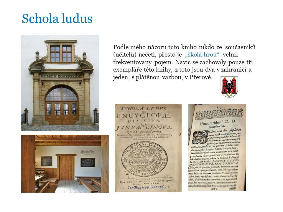 """Schola ludus Podle mého názoru tuto kniho nikdo ze současníků (učitelů) nečetl, přesto je """"škola hrou velmi frekventovaný pojem."""
