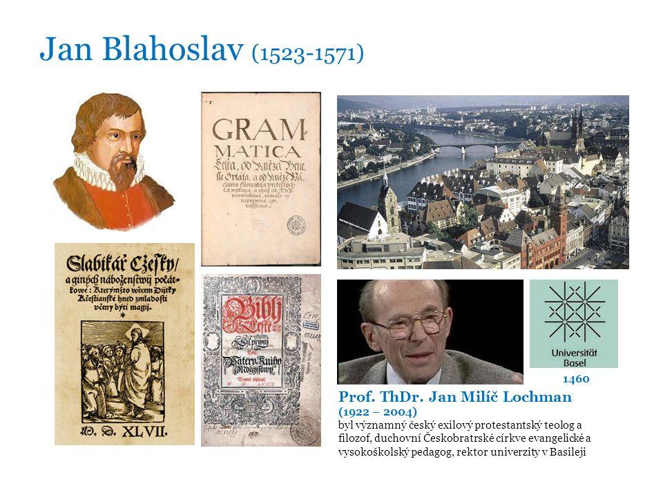 Jan Blahoslav (1523-1571) Prof. ThDr.