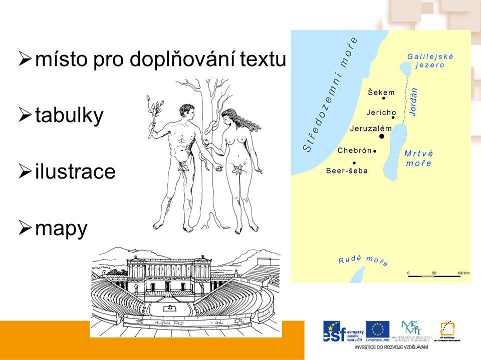  místo pro doplňování textu  tabulky  ilustrace  mapy