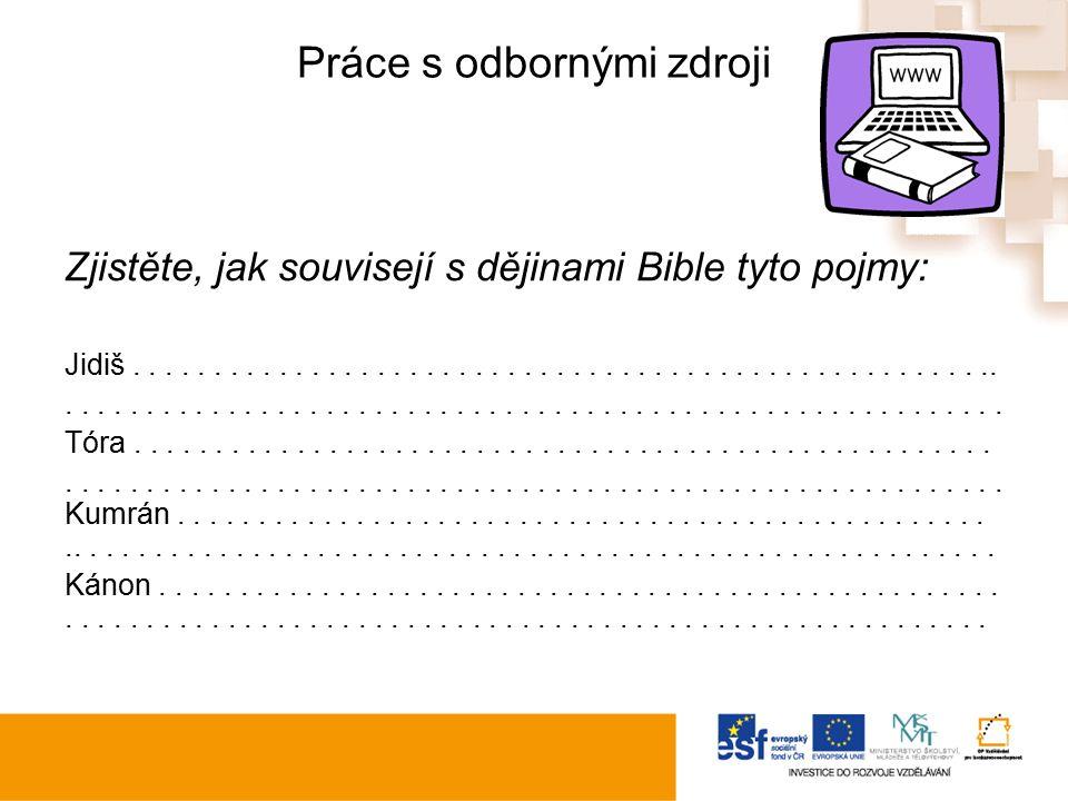 Práce s odbornými zdroji Zjistěte, jak souvisejí s dějinami Bible tyto pojmy: Jidiš...................................................................................