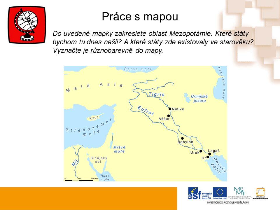 Práce s mapou Do uvedené mapky zakreslete oblast Mezopotámie.