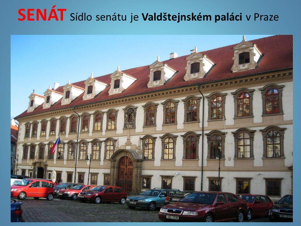 SENÁT Sídlo senátu je Valdštejnském paláci v Praze