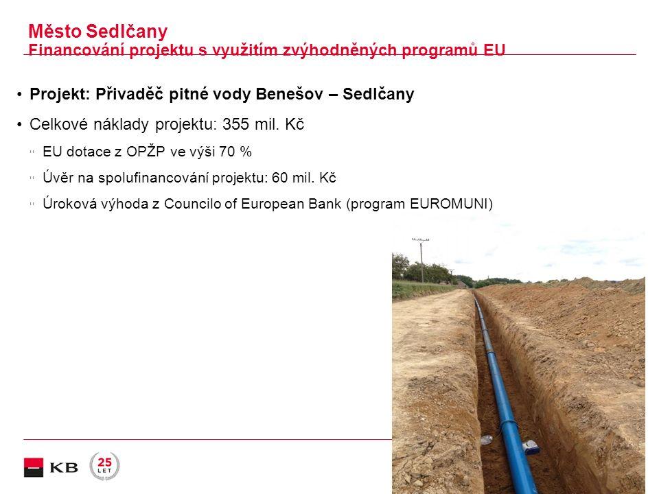 | Město Sedlčany Financování projektu s využitím zvýhodněných programů EU P.7 Projekt: Přivaděč pitné vody Benešov – Sedlčany Celkové náklady projektu