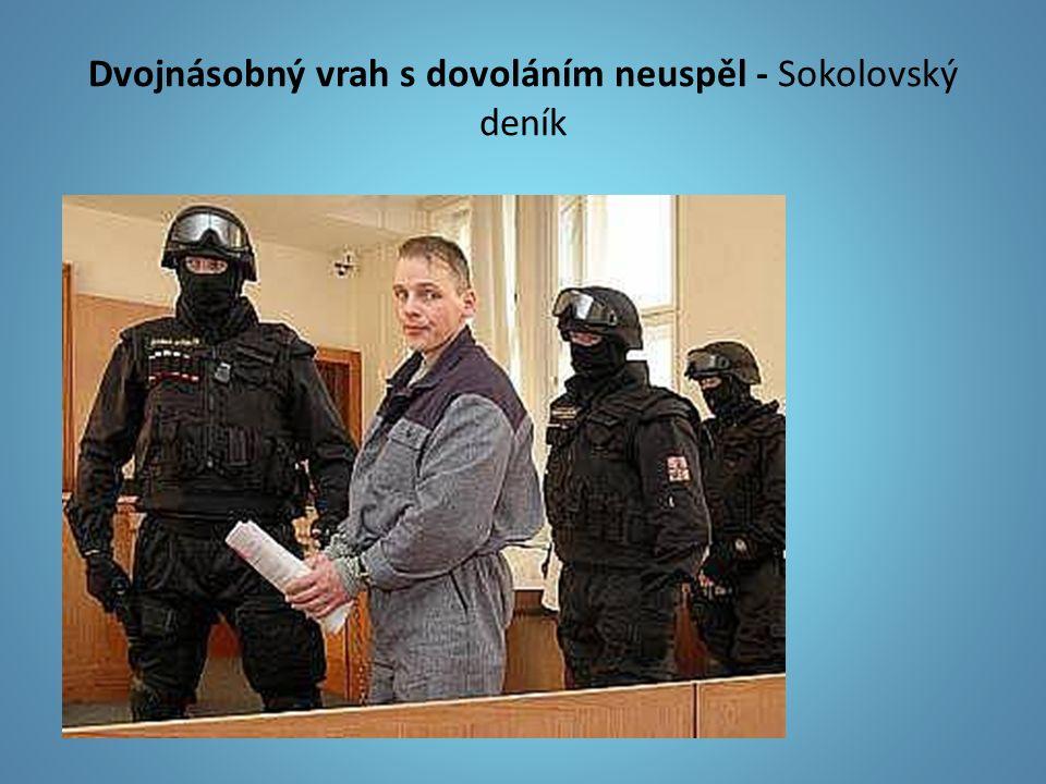 Dvojnásobný vrah s dovoláním neuspěl - Sokolovský deník