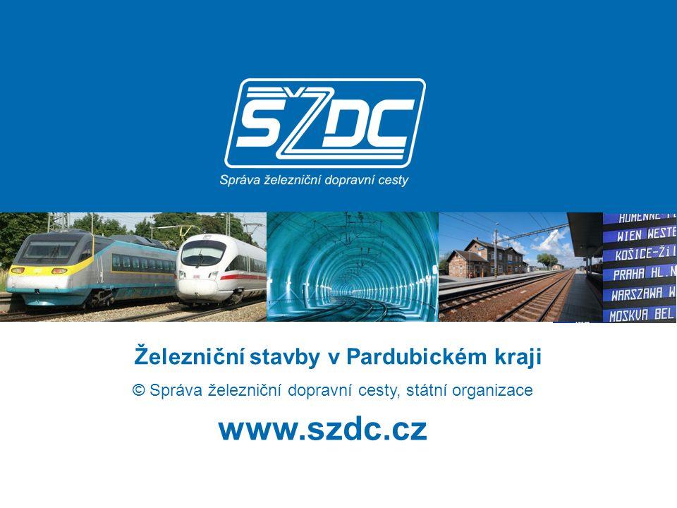 www.szdc.cz © Správa železniční dopravní cesty, státní organizace Železniční stavby v Pardubickém kraji