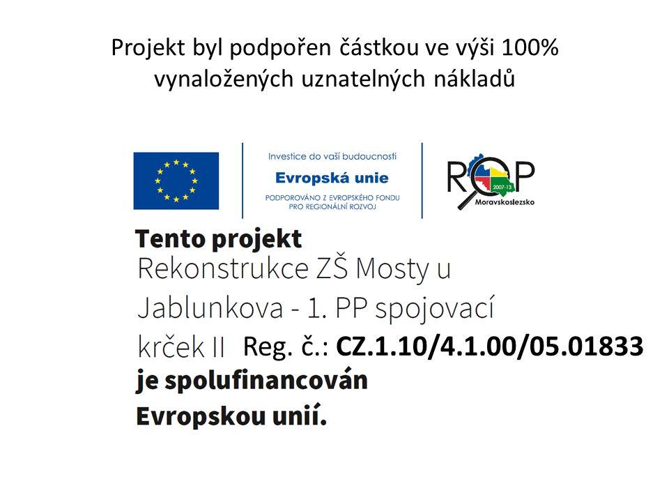 Projekt byl podpořen částkou ve výši 100% vynaložených uznatelných nákladů Reg.