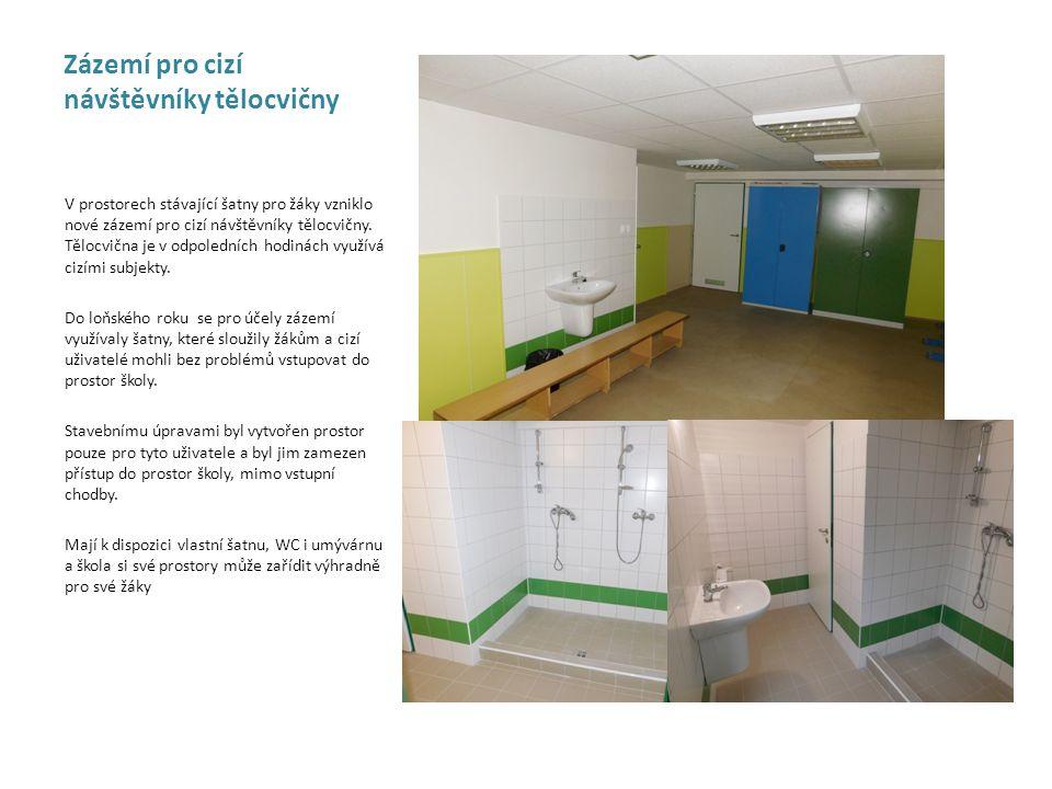 Zázemí pro cizí návštěvníky tělocvičny. V prostorech stávající šatny pro žáky vzniklo nové zázemí pro cizí návštěvníky tělocvičny. Tělocvična je v odp
