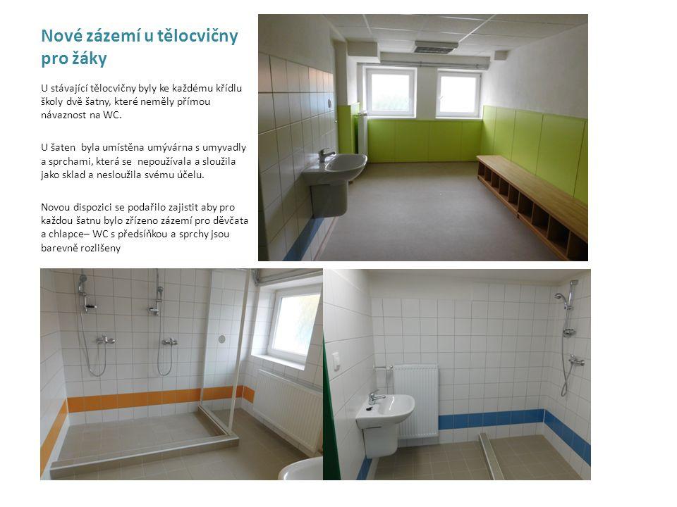 Nové zázemí u tělocvičny pro žáky - U stávající tělocvičny byly ke každému křídlu školy dvě šatny, které neměly přímou návaznost na WC. U šaten byla u