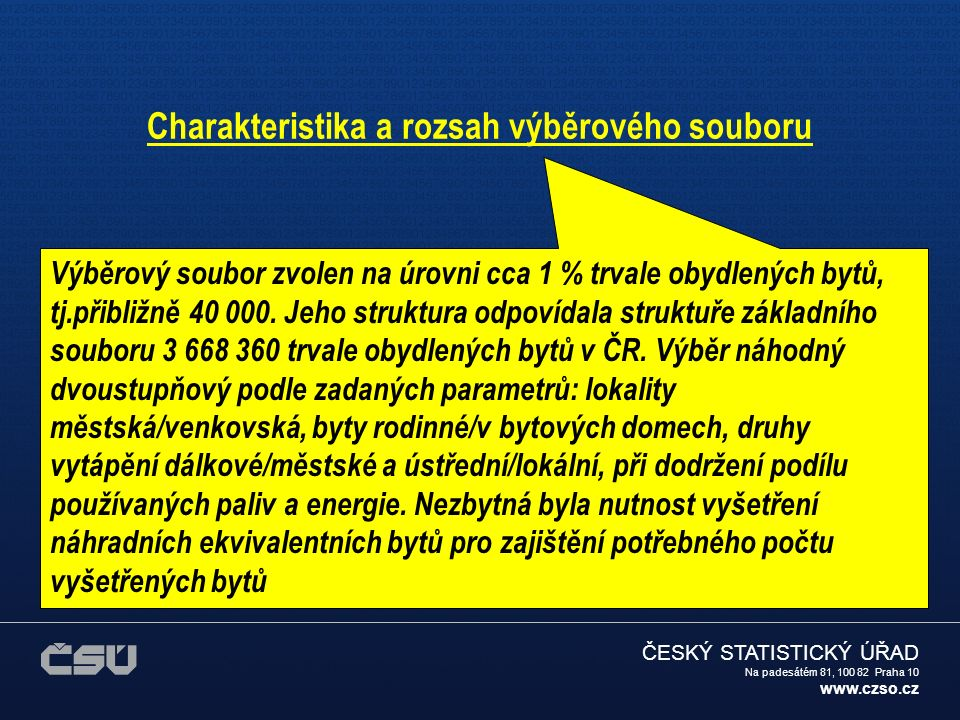 ČESKÝ STATISTICKÝ ÚŘAD Na padesátém 81, 100 82 Praha 10 www.czso.cz ENERGETICKÁ SPOTŘEBA BYTŮ Komentář