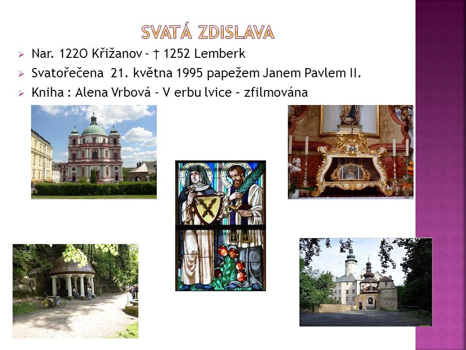  Nar. 122O Křižanov - † 1252 Lemberk  Svatořečena 21.