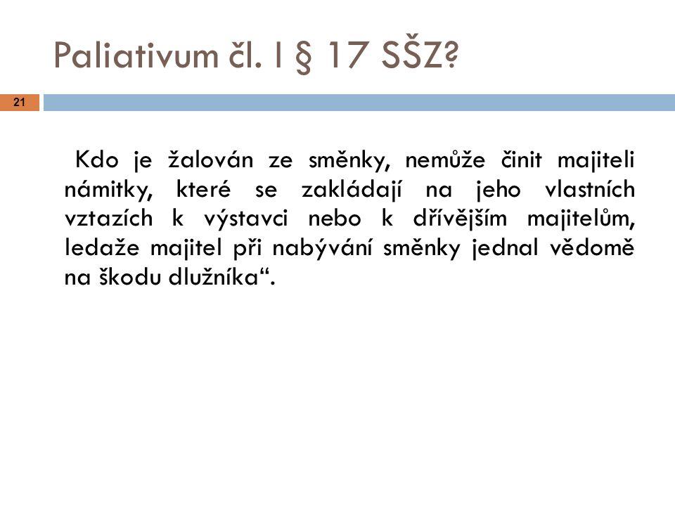 21 Paliativum čl.I § 17 SŠZ.