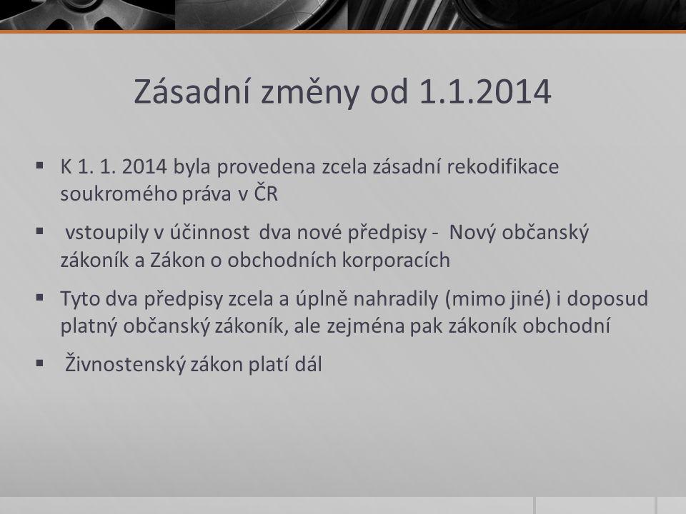 Zásadní změny od 1.1.2014  K 1. 1.