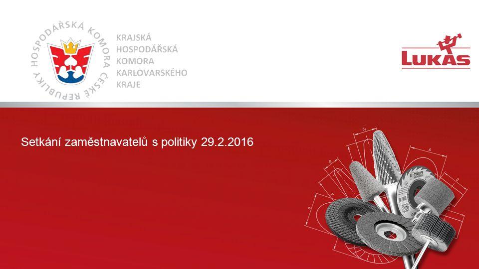 Setkání zaměstnavatelů s politiky 29.2.2016